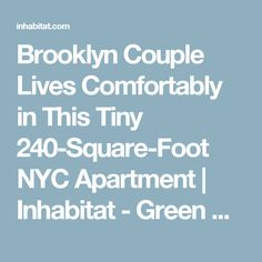 Brooklyn Couple Lives Comfortably in This Tiny 240-Square-Foot NYC Apartment | Inhabitat - Green Design, Innovation, Architecture, Green Building
