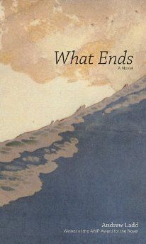 Andrew Ladd's debut novel What Ends