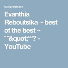 956e443b9d20 Evanthia Reboutsika ~ best of the best ~ ¨¨˜