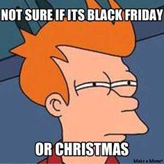 Black Friday not sure if meme humor
