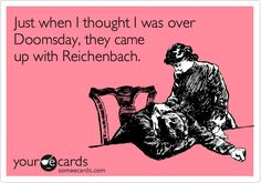 Doomsday, Journey's End, End of Time,  Reichenbach.......Dang it British TV.
