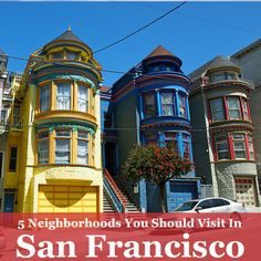 What is your favorite neighborhood to visit in San Francisco? Here are five of our favorites.