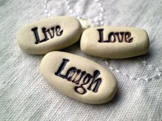 Hey, I found this really awesome Etsy listing at https://www.etsy.com/listing/106374467/message-stones-live-love-laugh-pocket