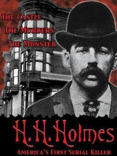 H.H.Holmes, crazy!!