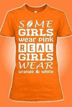Some girls wear pink. Real girls wear orange & white. GBO VFL