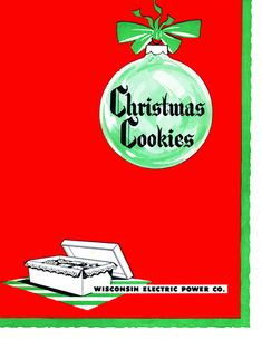We Energies Cookie Book archive. Cookie Company, Electric Company, We Energies, Holiday Traditions, Holiday Cookies, Best Memories, Wisconsin, Baking Cookies, Yearly