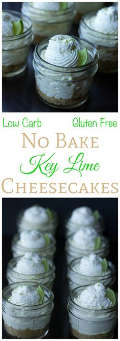 These 4 ounce low carb and gluten free no bake key lime cheesecake in a jar desserts are perfect for any summer party. They taste just like a key lime pie. (Gluten Free Recipes For Party) Weight Watcher Desserts, Cheesecake In A Jar, Low Carb Cheesecake, Cheesecake Desserts, Lime Cheesecake Recipes No Bake, Cheesecake Crust, Gluten Free Cheesecake, Cheesecake Brownies, Strawberry Cheesecake