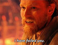 New trending GIF on Giphy. fail reactions starwars ewan mcgregor failed obi wan obi-wan let down i failed you i have failed you. Follow Me CooliPhone6Case on Twitter Facebook Google Instagram LinkedIn Blogger Tumblr Youtube