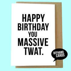 23 best cards cards cards images on pinterest in 2018 card stock happy birthday you massive twat funny birthday by offhandcards etsy birthday cards funny birthday m4hsunfo