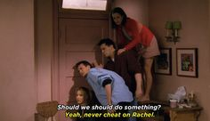 """When the rest of the group is listening from inside Monica's bedroom, Chandler uses the word """"cheat"""" to describe what Ross did.   Poll: The Hardest Question Every """"Friends"""" Fan Needs To Answer"""