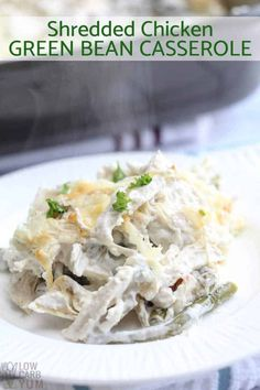 A low carb chicken green bean casserole recipe made with shredded chicken and cut green beans in a creamy cheese sauce. Leftover turkey could also be used. Tuna Casserole, Greenbean Casserole Recipe, Green Bean Casserole, Casserole Recipes, Shredded Chicken Casserole, Low Carb Dinner Recipes, Keto Recipes, Cooking Recipes, Healthy Recipes