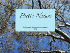 Poetic Nature by Charles E. Schwarting Fifth Graders
