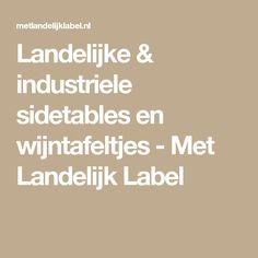 Landelijke & industriele sidetables en wijntafeltjes - Met Landelijk Label