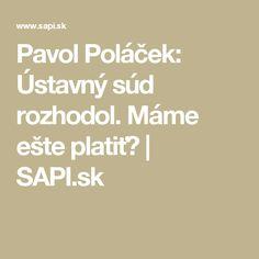 Pavol Poláček: Ústavný súd rozhodol. Máme ešte platiť? | SAPI.sk