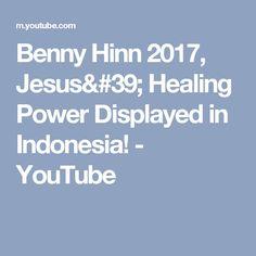 Benny Hinn Jesus' Healing Power Displayed in Indonesia! Benny Hinn, Healing Power, Display, Youtube, Billboard, Youtube Movies