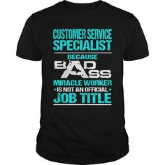 CUSTOMER SERVICE SPECIALIST Because BADASS Miracle Worker Isn't An Official Job Title T Shirts, Hoodies, Sweatshirts. CHECK PRICE ==► https://www.sunfrog.com/LifeStyle/CUSTOMER-SERVICE-SPECIALIST--BADASS-Black-Guys.html?41382