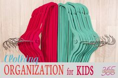 This is the second in a 5-part series for girls 7-17. Clothing organization for kids.
