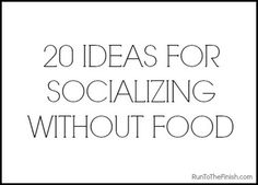20 Ways to Socialize Without Food