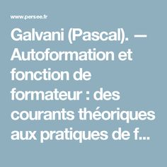 Galvani (Pascal). — Autoformation et fonction de formateur : des courants théoriques aux pratiques de formateurs. Les Ateliers Pédagogiques Personnalisés - Persée