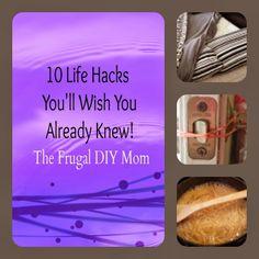 10 Life Hacks you'll LOVE! DIY Tips and Tricks to make your life easier! The Frugal DIY Mom