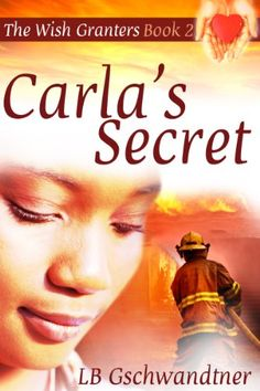Carla's Secret (The Wish Granters Book 2) by LB Gschwandtner http://www.amazon.com/dp/B00CLUJ3DC/ref=cm_sw_r_pi_dp_0CpPwb04PFMQC