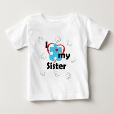 I Love My Sister - Autism Baby T-Shirt