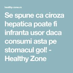 Se spune ca ciroza hepatica poate fi infranta usor daca consumi asta pe stomacul gol! - Healthy Zone Health And Wellness, Health Tips, How To Get Rid, Good To Know, Cancer, Healthy, Hacks, Places, The Body