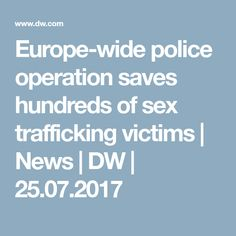 Europe-wide police operation saves hundreds of sex trafficking victims Police, Europe, News, Law Enforcement