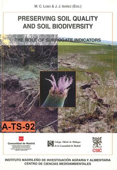 Preserving soil quality and soil biodiversity : the role of surrogate indicators / M.C. Lobo & J.J. Ibánez (eds.)
