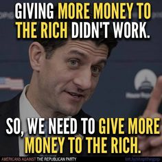"""Because there's nothing wrong with America -- aging infrastructure, race relations, immigration reform, rising medical costs, income inequality, terrorism -- that can't be fixed with tax cuts for the rich, right? Pp: """"Party of Stupid."""""""
