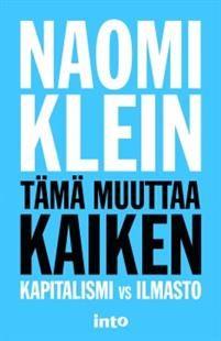 Tämä muuttaa kaiken Naomi Klein, Literature, Company Logo, Calm, Reading, Logos, Literatura, Word Reading, Logo