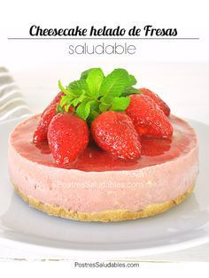 Postres Saludables | Cheesecake de Fresas Saludable SIN HORNO | http://www.postressaludables.com