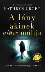 Kathryn Croft: A lány akinek nincs múltja - ekönyv - ebook Lany, Son Luna, Thriller, Good Books, Sci Fi, Quotes, Movies, Movie Posters, Products
