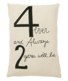 Take a look at this White & Black '4 Ever & Always' Throw Pillow by Collins on #zulily today!