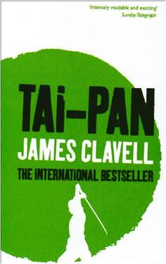 Tai-Pan: The Second Novel of the Asian Saga by James Clavell http://www.amazon.co.uk/dp/0340750693/ref=cm_sw_r_pi_dp_.Ww4ub0T5TG3F