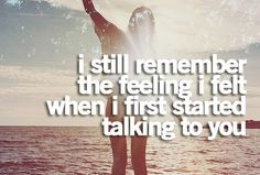 You never forget that rush of talking to the one you know you'll fall in love with one day