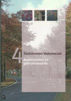 Janson, Theo. Stadsbomen vademecum 4: boomsoorten en gebruikswaarde. Plaats: 712.42 JANS 2013