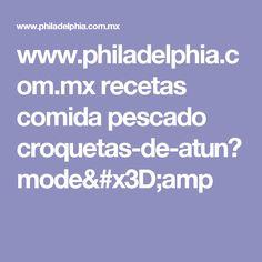 www.philadelphia.com.mx recetas comida pescado croquetas-de-atun?mode=amp
