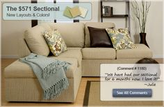 AWESOME buildable sofas, sectionals, and chairs. We bought our sectional from this place and you pick your fabric, they ship it in boxes, you build it, take it down when you move, there's storage underneath them...AND they're made out of recycled materials. YOu can always change the fabrics too! Most are washable.