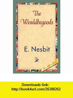 The Wouldbegoods (9781421838472) E. Nesbit , ISBN-10: 1421838478  , ISBN-13: 978-1421838472 ,  , tutorials , pdf , ebook , torrent , downloads , rapidshare , filesonic , hotfile , megaupload , fileserve