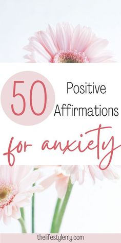 50 Best positive affirmations for anxiety to make you calm - Lifestyle My