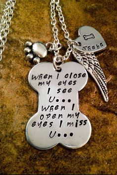 Pet Memorial Necklace, In Memory of Pet Necklace, When I close My Eyes I see you necklace, Pet Loss Jewelry, Aluminum Jewelry - Memory Tattoo Ideas Tattoo Memory, Dog Jewelry, Jewlery, Dog Memorial, Pet Memorial Jewelry, Memorial Stones, Memorial Gifts, Pet Loss, Dog Tattoos
