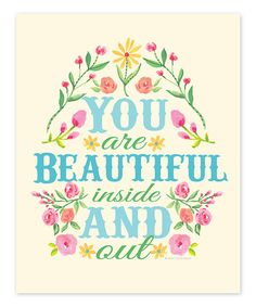Look at this #zulilyfind! 'You Are Beautiful Inside and Out' Print by Ellen Crimi-Trent #zulilyfinds