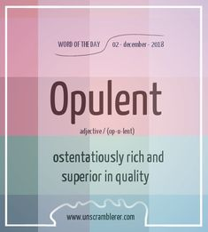 Todays is: Opulent A very extravagant word indeed Interesting English Words, Beautiful Words In English, Unusual Words, Weird Words, Rare Words, Learn English Words, Unique Words, Cool Words, Advanced English Vocabulary