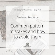 Common pattern mistakes and how to avoid them (knitwear designer resource) from Allison O'Mahony aka Kniterations