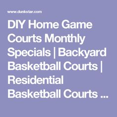 DIY Home Game Courts Monthly Specials | Backyard Basketball Courts | Residential Basketball Courts | Outdoor Basketball  Floors | Multi-Sport Basketball Floors | Outdoor Basketball Courts | Dunkstar