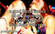 This is so true of me and my darlng best friend who I love and she's been through everything with me:)