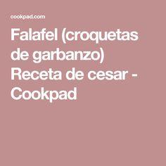 Falafel (croquetas de garbanzo) Receta de cesar - Cookpad 20 Min, Flan, Coco, Gourmet, Falafel Recipe, Yogurt Sauce, Vegetarian Food, Dishes, Sweets
