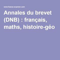 Annales du brevet (DNB) : français, maths, histoire-géo