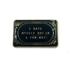 I Hate Myself But In A Fun Way Lapel Pin by PenelopeGazin on Etsy